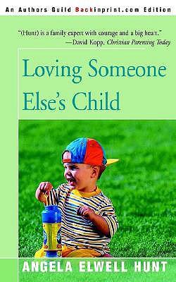 Loving Someone Else's Child - Hunt, Angela Elwell