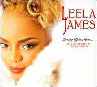Loving You More...In the Spirit of Etta James - Leela James