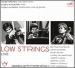 Low Strings - Live