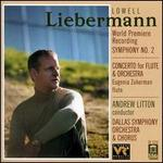 Lowell Liebermann: Symphony No. 2; Concerto for Flute & Orchestra
