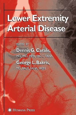 Lower Extremity Arterial Disease - Caralis, Dennis G. (Editor), and Bakris, George L. (Editor)