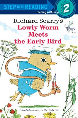 Lowly Worm Meets the Early Bird - Scarry, Richard