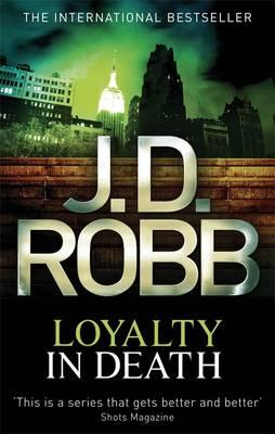 Loyalty In Death - Robb, J. D.