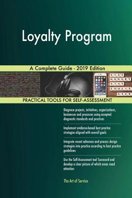 Loyalty Program A Complete Guide - 2019 Edition - Blokdyk, Gerardus
