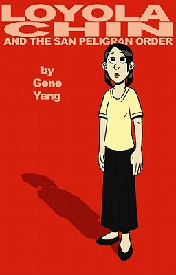 Loyola Chin and the San Peligran Order - Yang, Gene Luen