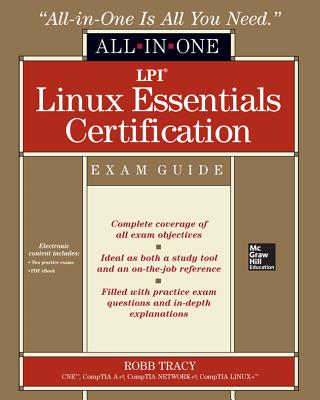 LPI Linux Essentials Certification All-In-One Exam Guide - Tracy, Robb H