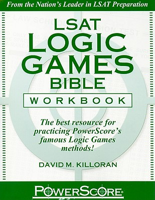 LSAT Logic Games Bible Workbook: The Best Resource for Practicing Powerscore's Famous Logic Games Methods! - Killoran, David M