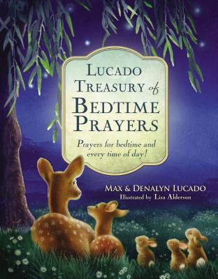 Lucado Treasury of Bedtime Prayers: Prayers for Bedtime and Every Time of Day! - Lucado, Max