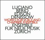 Luciano Berio, Edison Denissow: Works for Voice and Chamber Ensemble