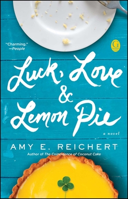 Luck, Love & Lemon Pie - Reichert, Amy E