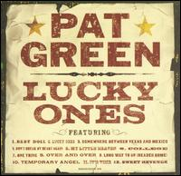 Lucky Ones - Pat Green