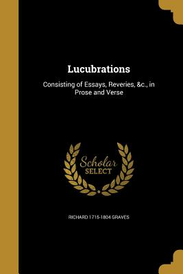 Lucubrations - Graves, Richard 1715-1804