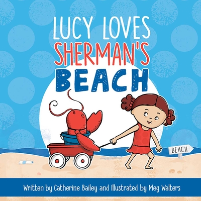 Lucy Loves Sherman's Beach - Bailey, Catherine