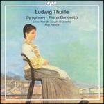 Ludwig Thuille: Symphony; Piano Concerto