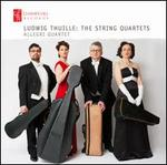 Ludwig Thuille: The String Quartets