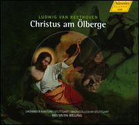 Ludwig van Beethoven: Christus am Ölberge - Keith Lewis (tenor); Maria Venuti (soprano); Michel Brodard (bass); Gächinger Kantorei Stuttgart (choir, chorus);...