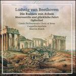 Ludwig van Beethoven: Die Ruinen von Athen; Meeresstille und glückliche fahrt; Opferlied