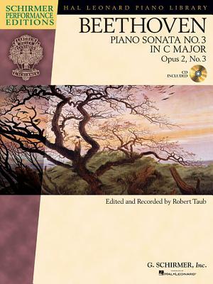 Ludwig Van Beethoven: Piano Sonata No.3 in C Op.2 No.3 (Schirmer Performance Edition) - Taub, Robert (Editor)