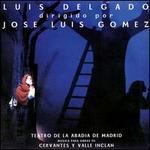 Luis Delgado dirigdo por Jouse Luis Gomez