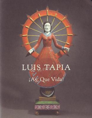 Luis Tapia: Ay, Que Vida - Qirarte, Jacinto, and Quirarte, Jacinto