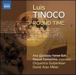 Luis Tinoco: Round Time