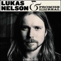 Lukas Nelson & Promise of the Real [2017] - Lukas Nelson & Promise of the Real