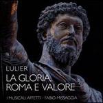 Lulier: La Gloria, Roma e Valore