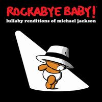 Lullaby Renditions of Michael Jackson - Rockabye Baby!