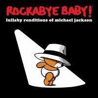 Lullaby Renditions of Michael Jackson - Rockabye Baby!