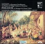 Lully: Le Bourgeois Gentilhomme; Philidor: Le Mariage de la Grosse Cathos