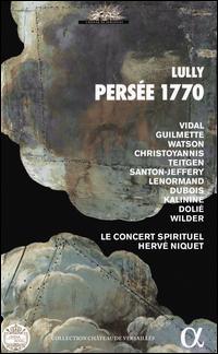 Lully: Persée 1770 - Chantal Santon Jeffery (vocals); Cyrille Dubois (vocals); Hélène Guilmette (vocals); Jean Teitgen (vocals);...