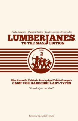 Lumberjanes to the Max Vol. 2, 2 - Watters, Shannon, and Stevenson, Noelle, and Ellis, Grace