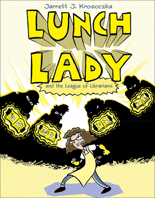 Lunch Lady and the League of Librarians - Krosoczka, Jarrett