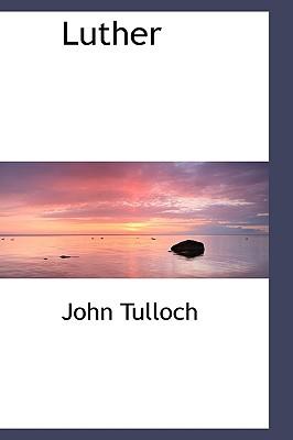 Luther - Tulloch, John