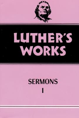 Luther's Works, Volume 51 - Luther, Martin, and Doberstein, John W (Editor), and Lehmann, Helmut T (Editor)