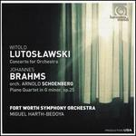 Lutoslawski: Concerto for Orchestra; Brahms orch. Schoenberg: Piano Quartet in G minoar, Op. 25