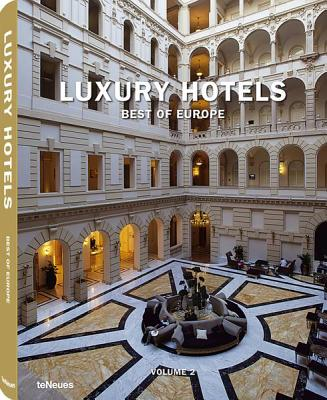 Luxury Hotels Best of Europe: Volume 2 - teNeues