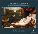 Luzzasco Luzzaschi: Madrigals, Motets & Intrumental Music