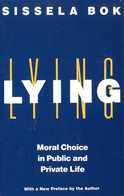 Lying: Moral Choice in Public and Private Life - BOK, Sissela