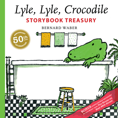 Lyle, Lyle, Crocodile Storybook Treasury - Waber, Bernard
