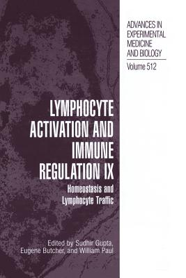 Lymphocyte Activation and Immune Regulation IX: Homeostasis and Lymphocyte Traffic - Gupta, Sudhir (Editor), and Butcher, Eugene (Editor), and Paul, William E. (Editor)