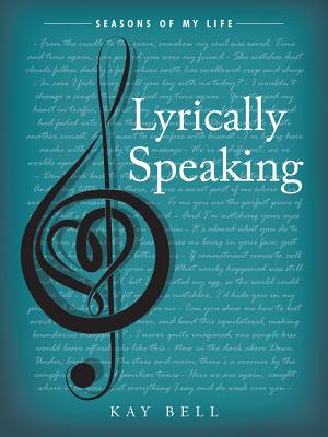 Lyrically Speaking: Seasons of My Life - Bell, Kay