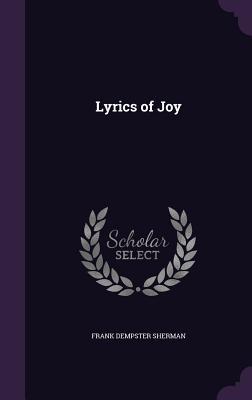 Lyrics of Joy - Sherman, Frank Dempster