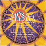 M�sica Criolla: Choral Gems from Argentina