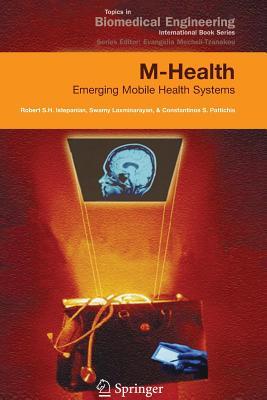M-Health: Emerging Mobile Health Systems - Istepanian, Robert (Editor)