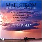 Maëlstrom: Contemporary American Piano Music