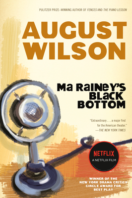 Ma Rainey's Black Bottom: A Play - Wilson, August