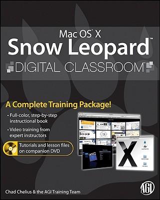 Mac OS X Snow Leopard Digital Classroom - Chelius, Chad, and AGI Creative Team