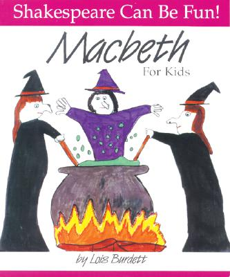 Macbeth for Kids - Burdett, Lois, and Shakespeare, William