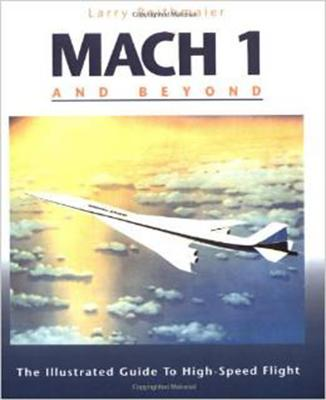 Mach 1 and Beyond: The Illustrated Guide to High-Speed Flight - Reithmaier, Larry